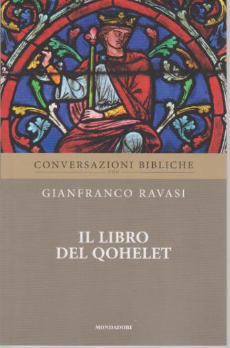 Conversazioni Bibliche con Gianfranco  Ravasi - Il libro del Qohelet - n. 15 - settimanale -