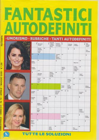 Fantastici  Autodefiniti - n. 74 - bimestrale - aprile - maggio 2020