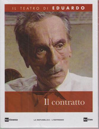 Il Teatro di Eduardo - Il Contratto - n. 14 - 6/4/2020 - settimanale
