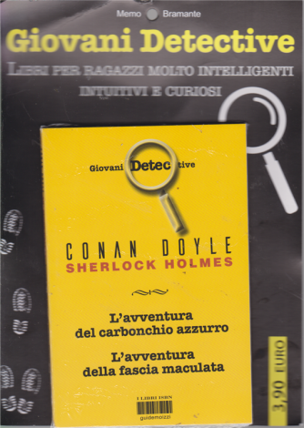 Memo Bramante - Giovani Detective - bimestrale - Conan Doyle Sherlock Holmes - L'avventura del carbonchio azzurro - L'avventura della fascia maculata
