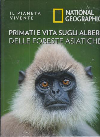 Il Pianeta Vivente - Primati e vita sugli alberi delle foreste asiatiche - n. 24 - 7/4/2020 - settimanale - copertina rigida