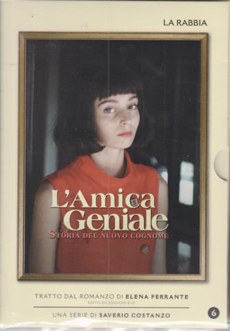 L'Amica Geniale - Storia del nuovo cognome - n. 6 - La rabbia - 7/4/2020 -