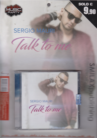 Music Party-Sergio Mauri - Talk to me - n. 1 - trimestrale - 22 marzo 2019