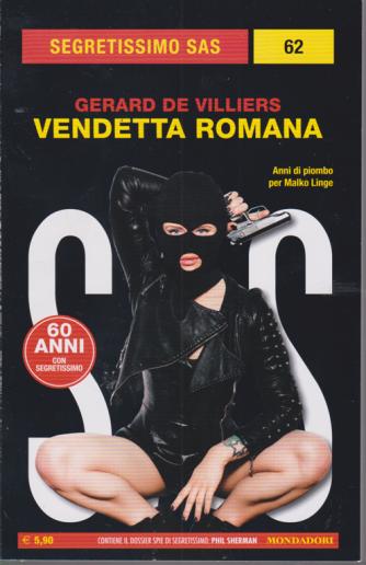 Segretissimo sas - n. 62 - Vendetta romana - di Gerard De Villiers - mensile - 7/4/2020