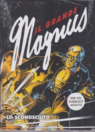 Il grande Magnus - Lo sconosciuto - parte I - n. 1 - settimanale