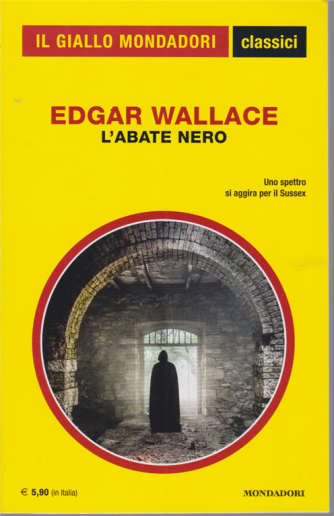 Il giallo Mondadori classici - L'abate nero di Edgar Wallace - n. 1431 - aprile 2020- mensile