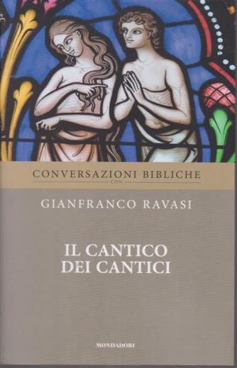 Conversazioni Bibliche con Gianfranco Ravasi - Il cantico dei cantici - n. 16 - settimanale
