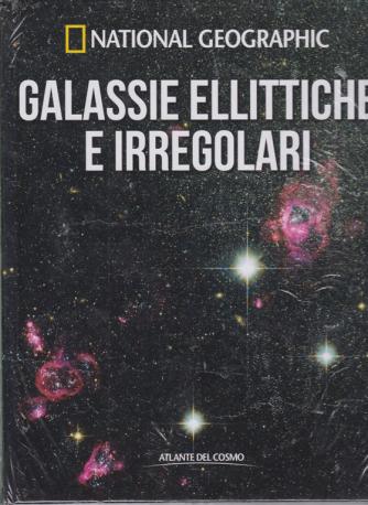 National Geographic - Galassie ellittiche e irregolari - n. 26 - settimanale - 3/4/2020 - copertina rigida