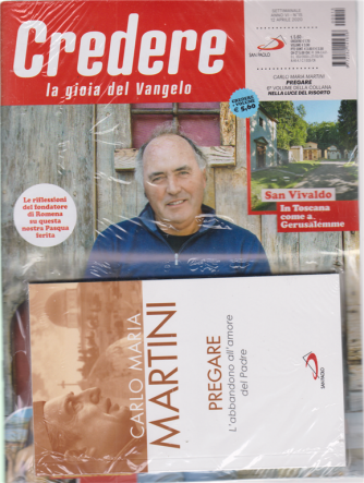 Credere -n. 15 - settimanale - 12 aprile 2020 - + il libro di Carlo Maria Martini - Pregare - L'abbandono all'amore del Padre -