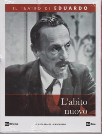 Il Teatro di Eduardo - L'abito nuovo - n. 15 - settimanale - 14/4/2020 -