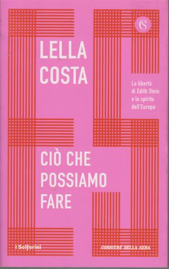 Narrativa Solferino - Lella Costa - Ciò che possiamo fare - n. 1 - bimestrale -
