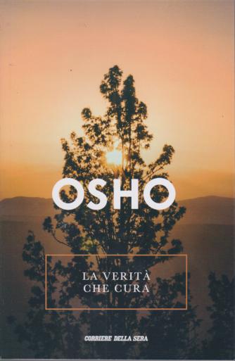 Osho - La Verita' Che Cura - n. 13 - settimanale -