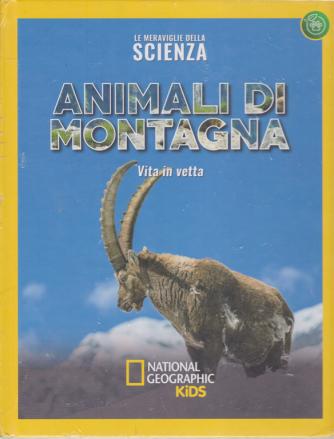 Le Meraviglie della scienza - Animali di montagna - Vita in vetta - n. 34 - 10/4/2020 - settimanale - copertina rigida