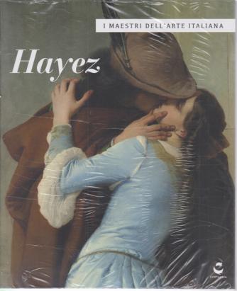I maestri dell'arte italiana - Hayez - n. 14 - 9/4/2020 - settimanale