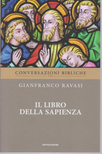 Conversazioni Bibliche con Gianfranco Ravasi - Il libro della Sapienza - n. 17 - settimanale
