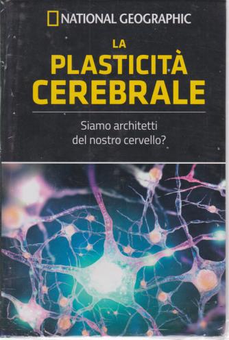 Le Frontiere della scienza -National Geographic -  La plasticità cerebrale - n. 4 - settimanale - 17/4/2020 - copertina rigida