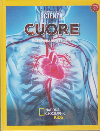 Le meraviglie della scienza - Cuore - Una pompa inarrestabile - n. 35 - settimanale - 17/4 /2020 - copertina rigida