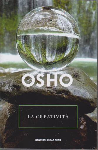 Osho - La Creativita' - n. 14 - settimanale -