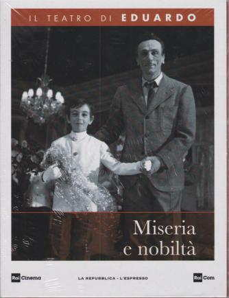 Il Teatro di Eduardo - Miseria e nobiltà - n. 16 - 20/4/2020 - settimanale -