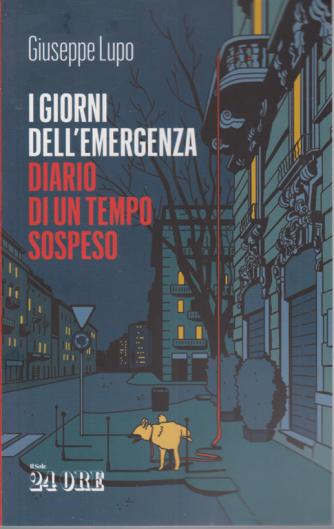 I giorni dell'emergenza - Diario di un tempo sospeso - di Giuseppe Lupo - n. 2/2020 - mensile -