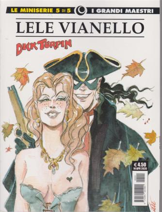 Cosmo Serie Gialla - Le miniserie 5 di 5 - I grandi maestri - Lele Vianello - Dick Turpin - 14 aprile 2020 - n. 91 - mensile