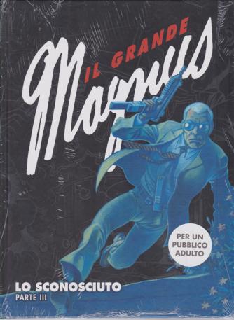 Il grande Magnus - Lo sconosciuto parte III - n. 3 - settimanale - copertina rigida