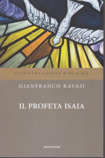 Conversazioni Bibliche con Gianfranco Ravasi - Il profeta Isaia - n. 18 - settimanale