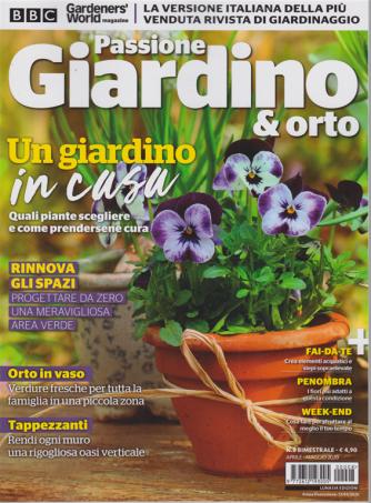 Passione Giardino &  Orto - n.8 - bimestrale - aprile - maggio 2020 -