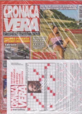 N.Cronaca Vera - + L'enigmistica di N. Cronaca Vera - n. 2487 - settimanale di fatti  e attualità - 28 aprile 2020 - 2 riviste
