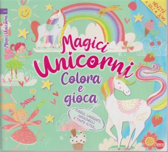 Magici Unicorni - Colora e gioca - n. 1 - bimestrale - maggio - giugno 2020