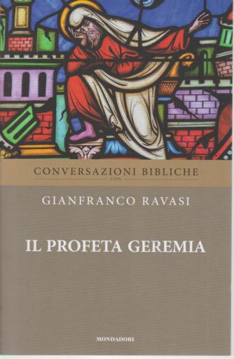 Conversazioni Bibliche con Gianfranco Ravasi - Il profeta Geremia - n. 19 - settimanale -