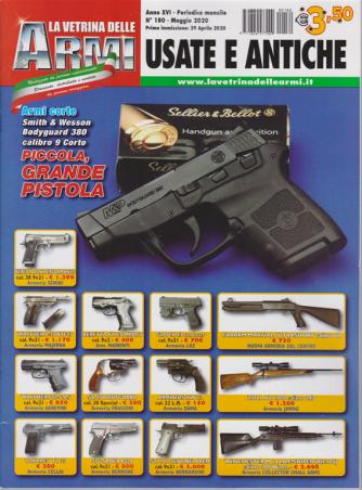 La Vetrina delle armi usate e antiche - n. 180 - maggio 2020 - mensile