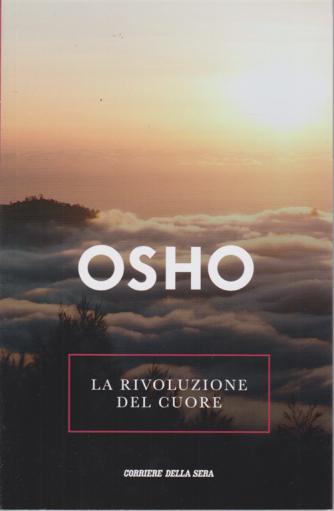 Osho - La Rivoluzione del cuore - n. 16 - settimanale -