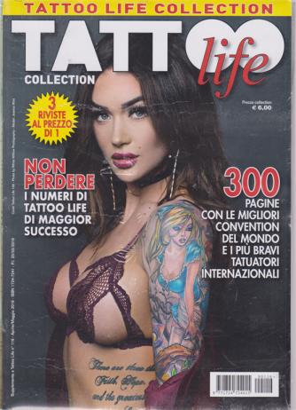 Tattoo life collection - 3 riviste al prezzo di 1 - n. 116 - aprile - maggio 2019 -