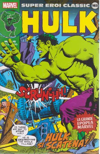 Super Eroi Classic - n. 163 - Hulk 15 - settimanale -