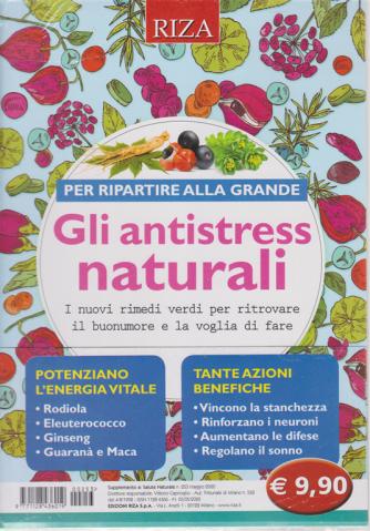 Salute naturale - n. 253 - maggio 2020 - Gli antistress naturali