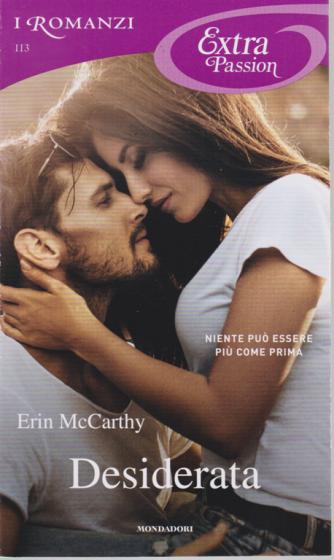 I Romanzi Extra Passion - Desiderata - di Erin McCarthy - n. 113 - mensile - maggio 2020 -
