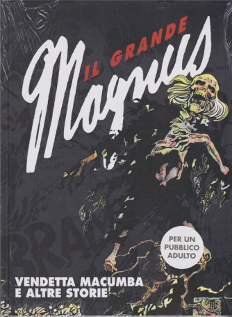 Il grande Magnus - n. 5 - Vendetta macumba e altre storie - settimanale - copertina rigida