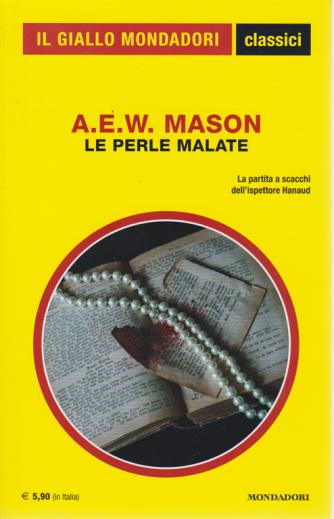 Il giallo Mondadori classici - Le perle malate di A.E.W. Mason - n. 1432 - maggio 2020 - mensile
