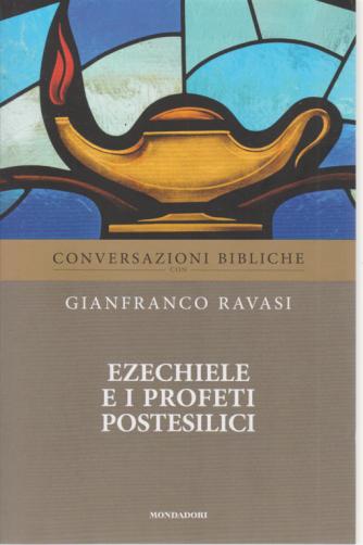 Conversazioni Bibliche con Gianfranco Ravasi - Ezechiele e i profeti postesilici - n. 20 - settimanale