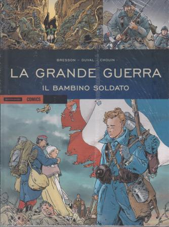 Historica - La grande guerra - Il bambino soldato - n. 91 - maggio 2020 - mensile