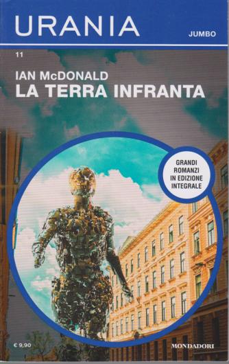 Urania Jumbo - La Terra Infranta - di Ian McDonald - n. 11 - maggio 2020 - bimestrale -