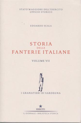Storia delle fanterie italiane - volume VII - di Edoardo Scala - I granatieri di Sardegna -