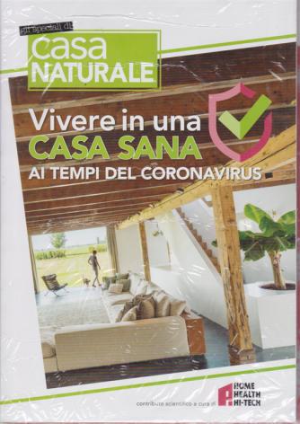 Gli speciali di Casa naturale - Vivere in una casa sana ai tempi del coronavirus - n. 106 - 196 pagine
