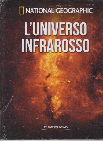 National Geographic - L'universo infrarosso - n. 30 - settimanale - 8/6/2020 - copertina rigida