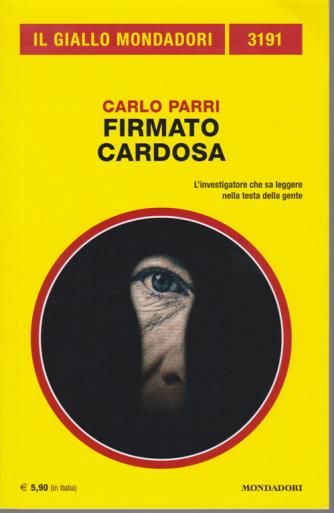 Il giallo Mondadori n. 3191 - Firmato Cardosa di Carlo Parri - maggio 2020 - mensile