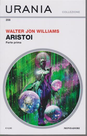 Urania Collezione - Aristoi - Prima Parte - n. 208 - di Walter Jon Williams - maggio 2020 - mensile