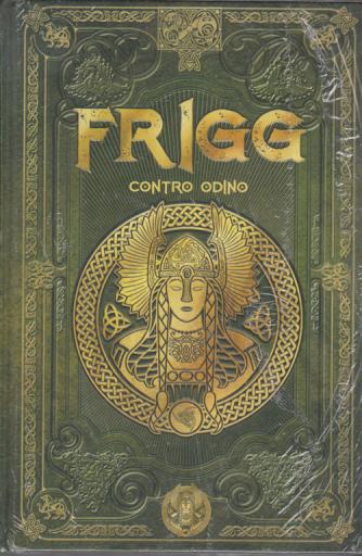 Mitologia Nordica - Frigg contro Odino - n. 30 - settimanale - 8/5/2020 - copertina rigida