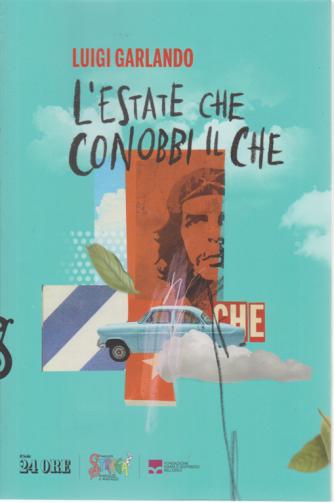 L'estate che conobbi il Che - di Luigi Garlando - n. 1/2020 - mensile -