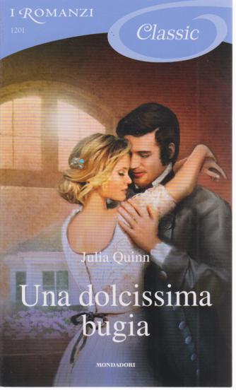 I Romanzi Classic - Una dolcissima bugia - di Julia Quinn - n. 1201 - 2/5/2020 - ogni venti giorni